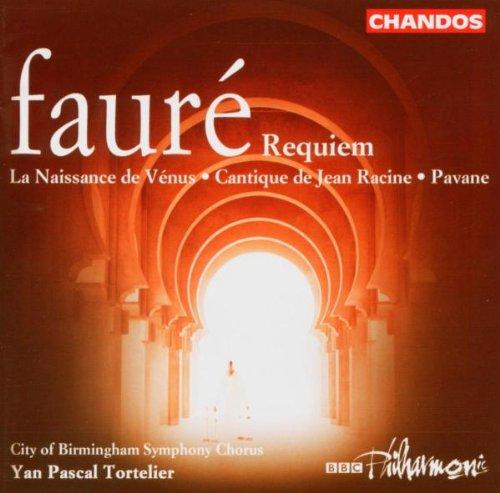 Gabriel Faure: Requiem / Pavane / Cantique de Jean Racine / La Naissance de Venus