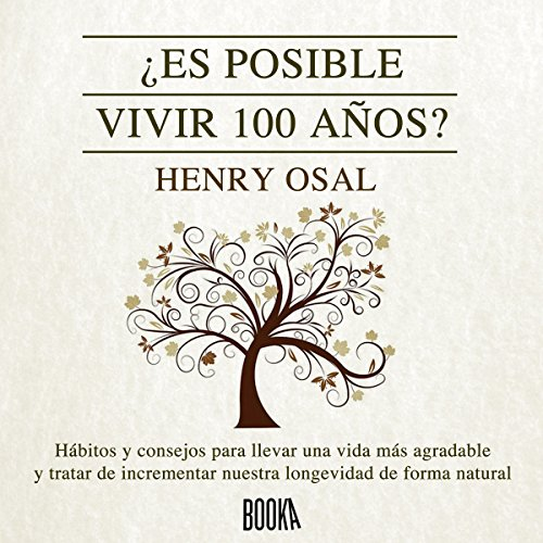 ¿ Es Posible Vivir 100 Años? [Is It Possible to Live 100 Years?]                   By:                                                                                                                                 Henry Osal                               Narrated by:                                                                                                                                 Jose Javier Serrano                      Length: 26 mins     3 ratings     Overall 4.7