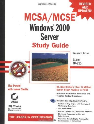 MCSA/MCSE: Windows 2000 Server Study Guide: Exam 70-215 (MCSE/MCSA Guides)