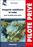 Imagerie satellitaire et radar pour le pilote privé avion