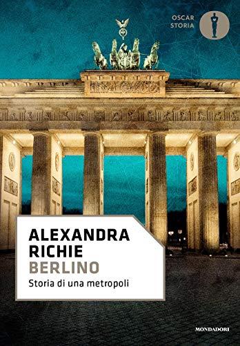 Berlino. Storia di una metropoli