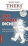 THEKI® - Ent-wickle Dich! Der Schlüssel zum Bewusstsein