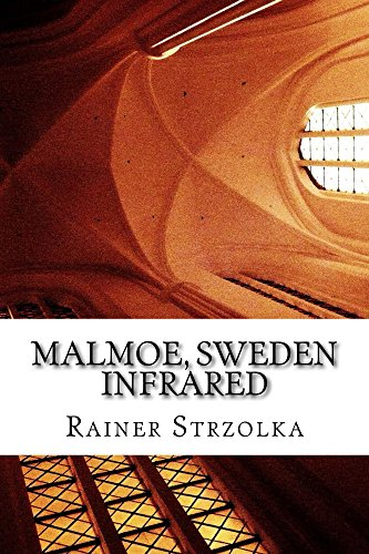Malmoe, Sweden - Infrared photographies (English Edition)