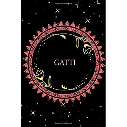 "Gatti's Notebook. – with a heart in the second cover – Gatti Personalized Notebook a Beautiful 120 lined pages, 6"" x 9"" Notebook / Journal Gift- Diary to Write, work: Gatti journal"