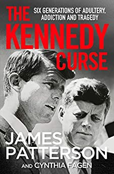 The Kennedy Curse: The shocking true story of America's most famous family by [James Patterson]