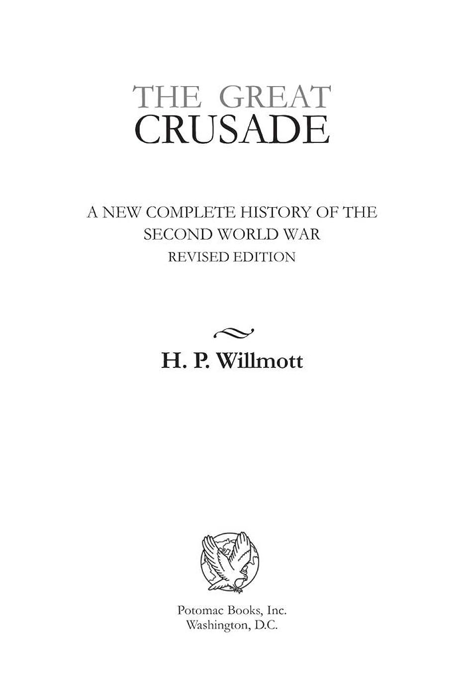 カスケードローブ間違いなくThe Great Crusade: A New Complete History of the Second World War, Revised Edition (English Edition)