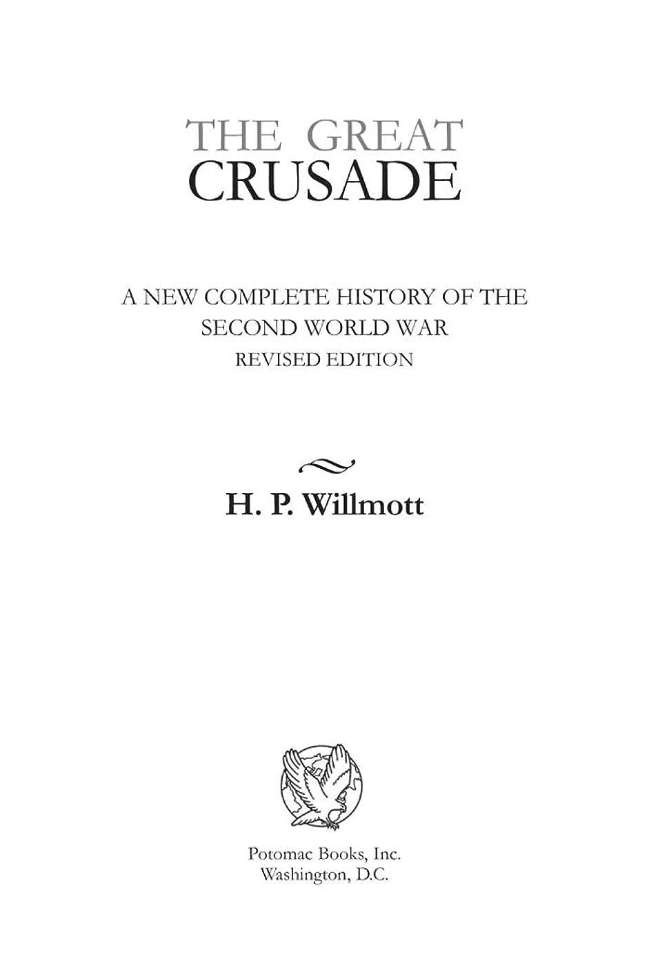 厳盲目チャンスThe Great Crusade: A New Complete History of the Second World War, Revised Edition (English Edition)