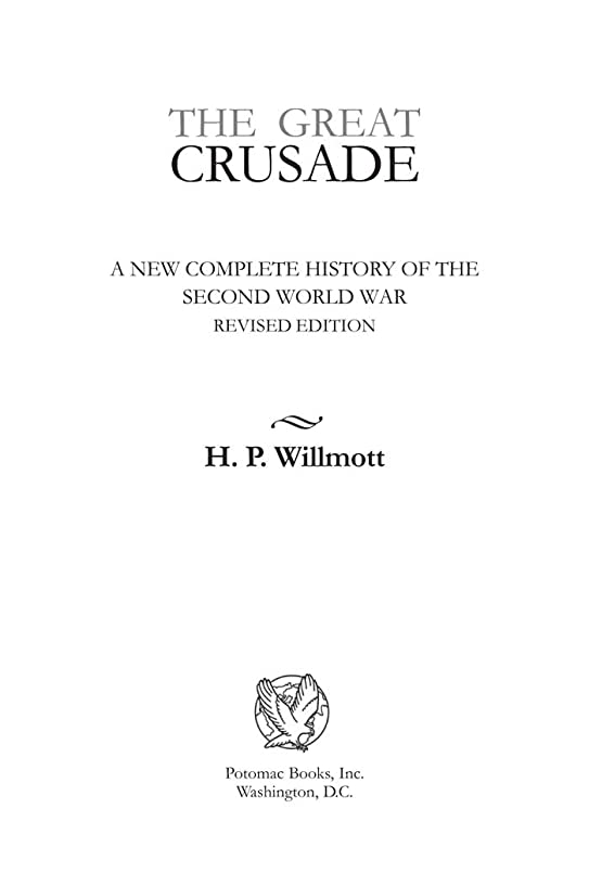 現金調整透けるThe Great Crusade: A New Complete History of the Second World War, Revised Edition (English Edition)