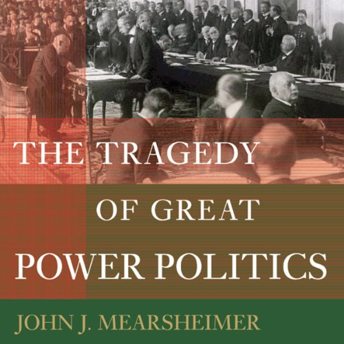 The Tragedy of Great Power Politics audiobook cover art
