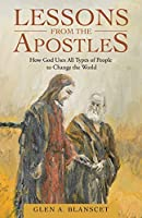 Lessons from the Apostles: How God Uses All Types of People to Change the World