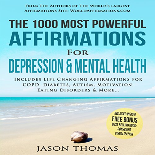 The 1000 Most Powerful Affirmations for Depression & Mental Health audiobook cover art