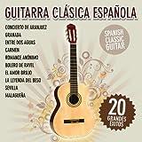 Guitarra Clásica Española - 20 Grandes Éxitos