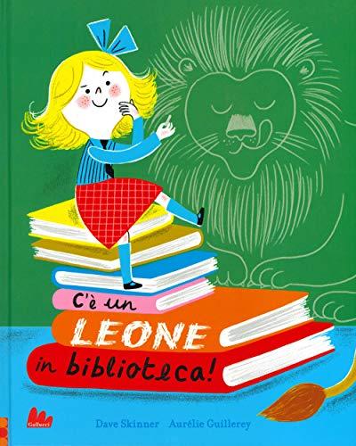 C'è un leone in biblioteca! Ediz. a colori