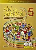 Noi e la musica. Libro per l'insegnante. Per la Scuola elementare. Con CD Audio (Vol. 5)