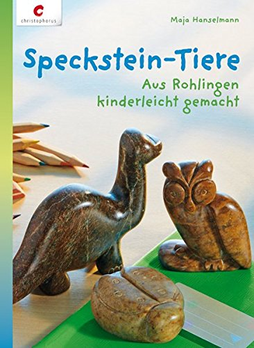 Speckstein-Tiere: Aus Rohlingen kinderleicht gemacht