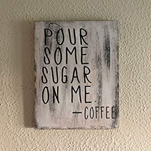 Customer reviews 76DinahJordan Pour Some Sugar On Me Sign Pour Some Sugar On Me Coffee Sign Coffee Coffee Decor Coffee Bar Decor Kitchen Decor Rustic Sign