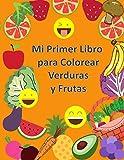 Mi Primer Libro para Colorear Verduras y Frutas: A partir de 1 año | Libro para Niños y Niñas con 50 Dibujos para Pintar |Colorea y Garabatea | De 1 a ... al aprendizaje de los más pequeños. (Español)