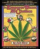 The Emperor Wears No Clothes: A History of Cannabis/Hemp/Marijuana