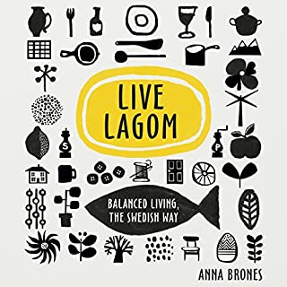 Live Lagom: Balanced Living, the Swedish Way Titelbild