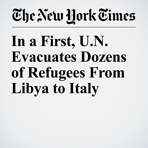 In a First, U.N. Evacuates Dozens of Refugees From Libya to Italy copertina