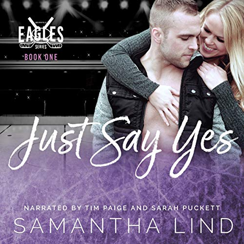 Just Say Yes: Indianapolis Eagles, Book 1