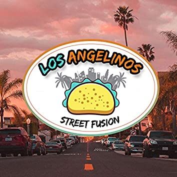 Los Angelinos Street Fusion (Food Truck Soundtrack) (Extended version)