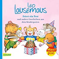 Maxi Pixi 322: VE 5 Leo Lausemaus feiert Geburtstag (5 Exemplare): und andere Geschichten aus dem Kindergarten