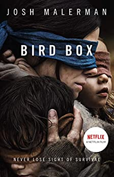 Bird Box: The bestselling psychological thriller, now a major film by [Josh Malerman]