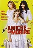 Amiche Da Morire [Italian Edition] by claudia gerini