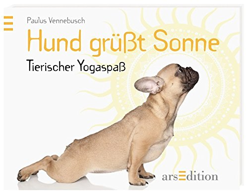 Hund grüßt Sonne: Tierischer Yogaspaß