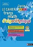 Le cahier transmath d'algorithmique Cycle 4 5ème/4éme/3ème