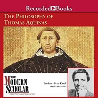The Modern Scholar: The Philosophy of Thomas Aquinas                   By:                                                                                                                                 Prof. Peter Kreeft                               Narrated by:                                                                                                                                 Peter Kreeft                      Length: 7 hrs and 34 mins     21 ratings     Overall 4.3