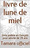 livre de lune de miel : livre poésie en français pour adulte de 29 ans (French Edition)