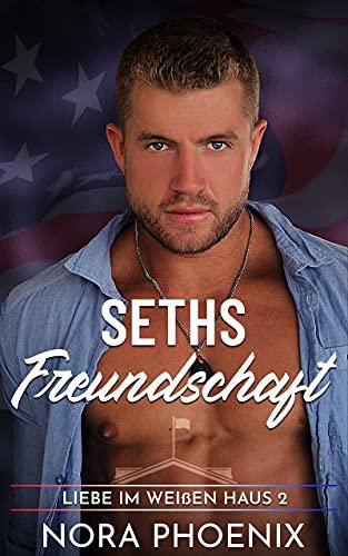Seths Freundschaft (Liebe im Weißen Haus 2)