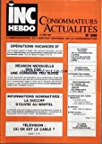 INC HEBDO CONSOMMATEURS ACTUALITES [No 556] du 19/06/1987 - OPERATIONS VACANCES 87 - INFORMATION NOMINATIVES - LA D.G.C.C.R.F. AU MINITEL - TELE - LE CABLE - LOYER - ACTION COLLECTIVE - DEVIS - COSMETIQUES - POUSSETTES- CANNES - ELECTROMENAGER - AFFICHAGE DES TARIFS MEDICAUX - JUSTICE - PUB ALCOOL