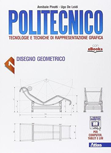 Politecnico. Disegno geometrico-Disegno tecnico. Per gli Ist. tecnici. Con e-book. Con espansione online