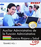 Auxiliar Administrativo de la Función Administrativa. Servicio Riojano de Salud (SERIS). Temario Vol. I.