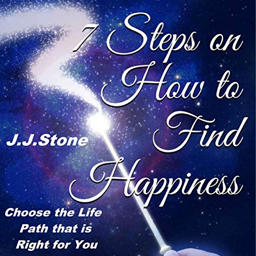 7 Steps on How to Find Happiness audiobook cover art