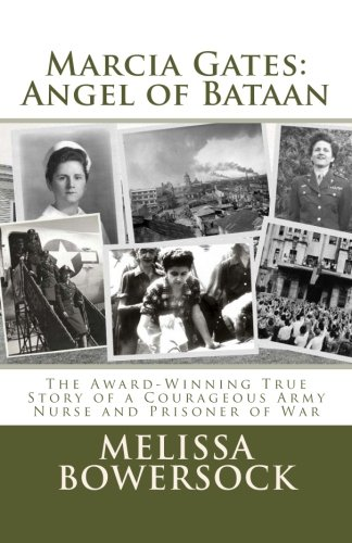 Book: Marcia Gates - Angel of Bataan by Melissa Bowersock