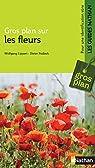 Gros plan sur les fleurs - Guide Nature par Lippert