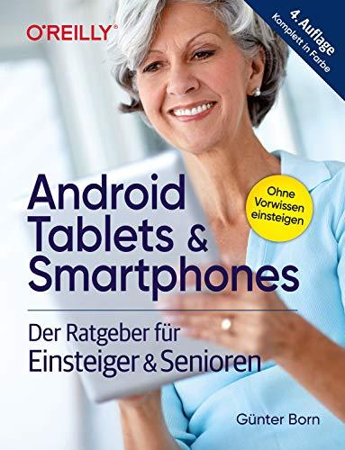 Android Tablets & Smartphones: Der Ratgeber für Einsteiger & Senioren. 4. aktualisierte Auflage des Bestsellers. Mit großer Schrift und in Farbe.