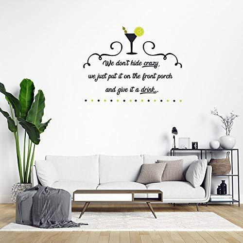 Adhesivos decorativos de pared de PVC con texto en inglés 'We Don't Hide Crazy We Just Put It on the Front Porch and Give It a Drink para el hogar
