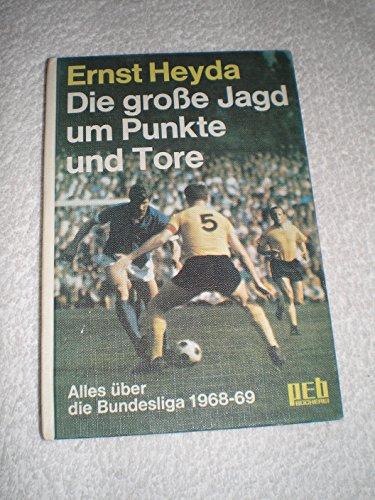 Die große Jagd um Punkte und Tore. Alles über die Bundesliga 1968-69