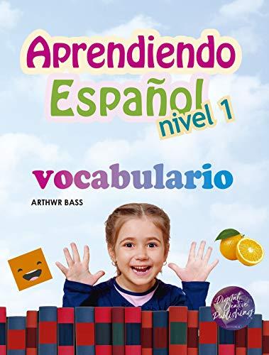 Aprendiendo Español Nivel 1: Vocabulario (Spanish Edition)