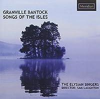 Bantock: Songs of the Isles