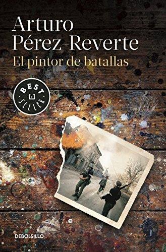 El pintor de batallas (Spanish Edition) by Arturo Pérez-Reverte (2015-09-29)