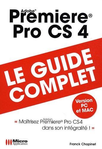 Premiere Pro CS4 (GUIDE COMPLET)