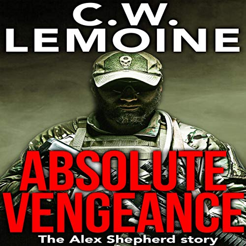 Absolute Vengeance: The Alex Shepherd Story cover art