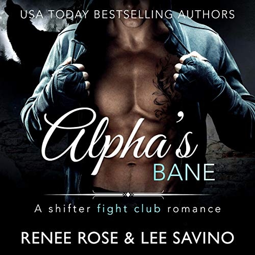 Alpha's Bane: A Shifter Fight Club Romance audiobook cover art