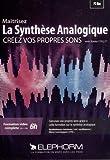 Maîtrisez la synthèse analogique. Créez vos propres sons. Formation vidéo complète en + de 6h. Synthétiseurs hardware, vst, oscillateurs, filtres, enveloppes, LFO... Dvd-rom PC-Mac.